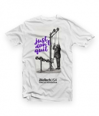 BIOTECH USA Just Don't Quit White T-shirt
